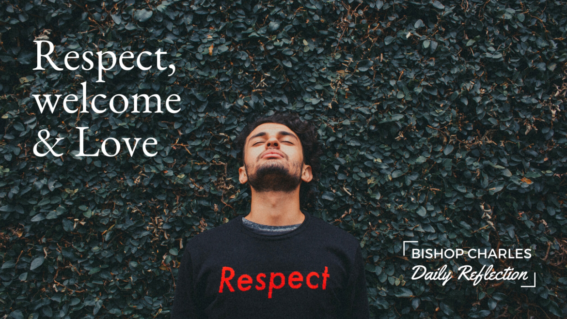 Respect, welcome and love